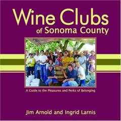 Wine Clubs of Sonoma County: A Guide to the Pleasures And Perks of Belonging